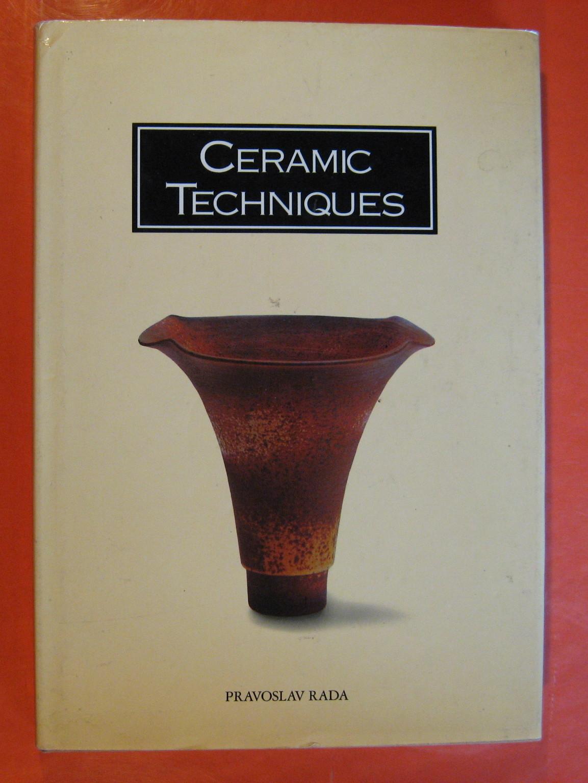 Ceramic Techniques, Rada, Pravoslav