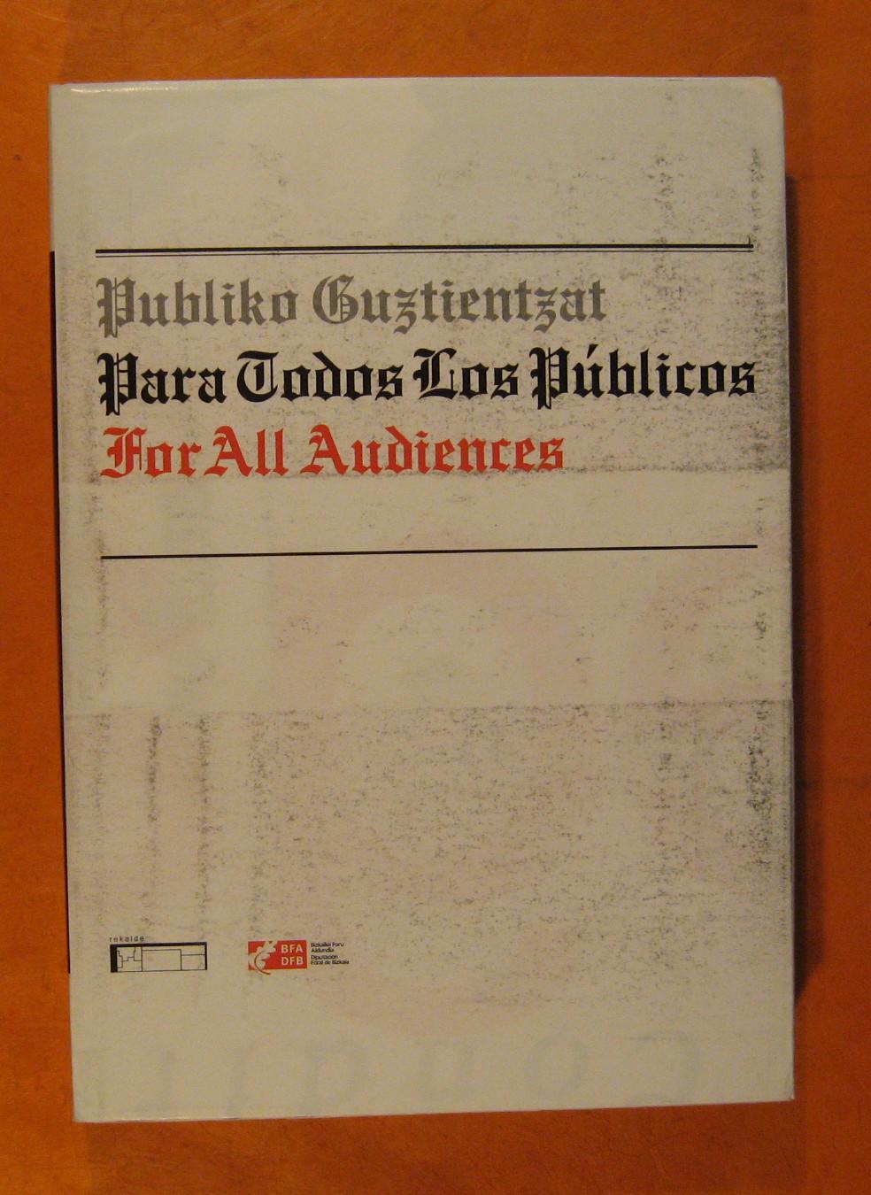 Para Todos Los Publicos / Publiko Guztientzat / For All Audiences