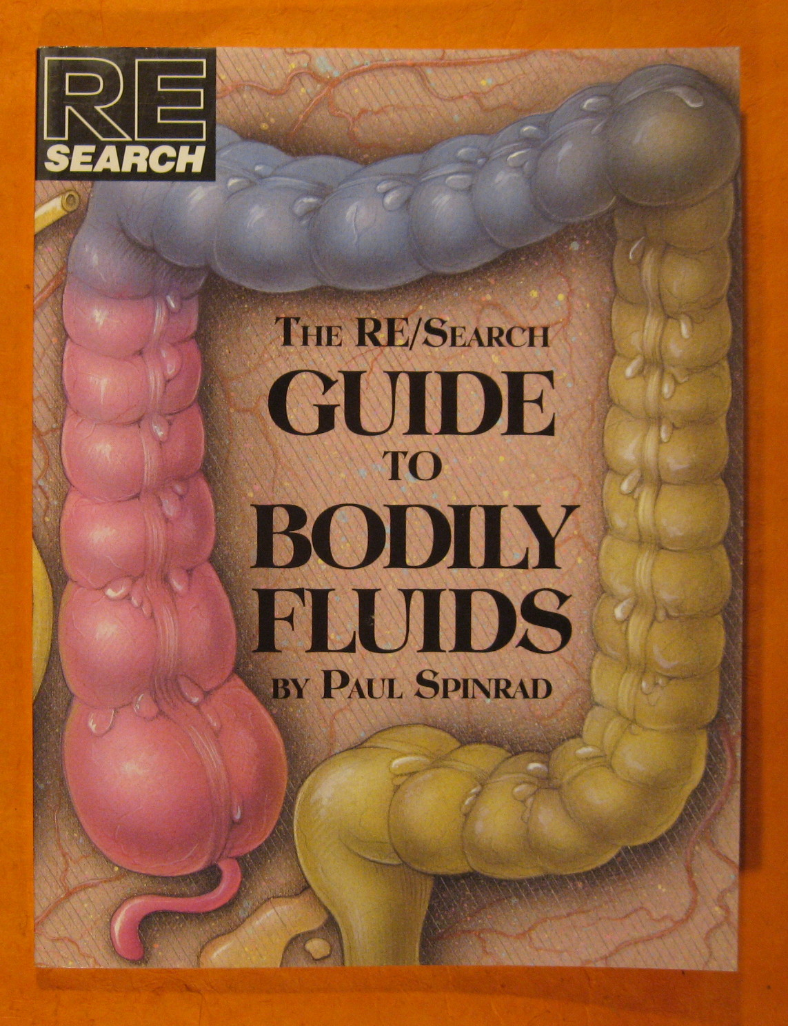The RE / Search Guide to Bodily Fluids (RE / Search, No. 16), Spinrad, Paul