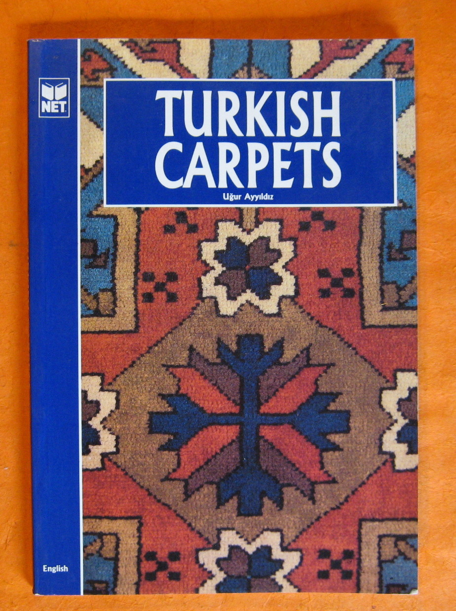 Turkish Carpets: Contemporary Handmade, Ayyildiz, Ugur