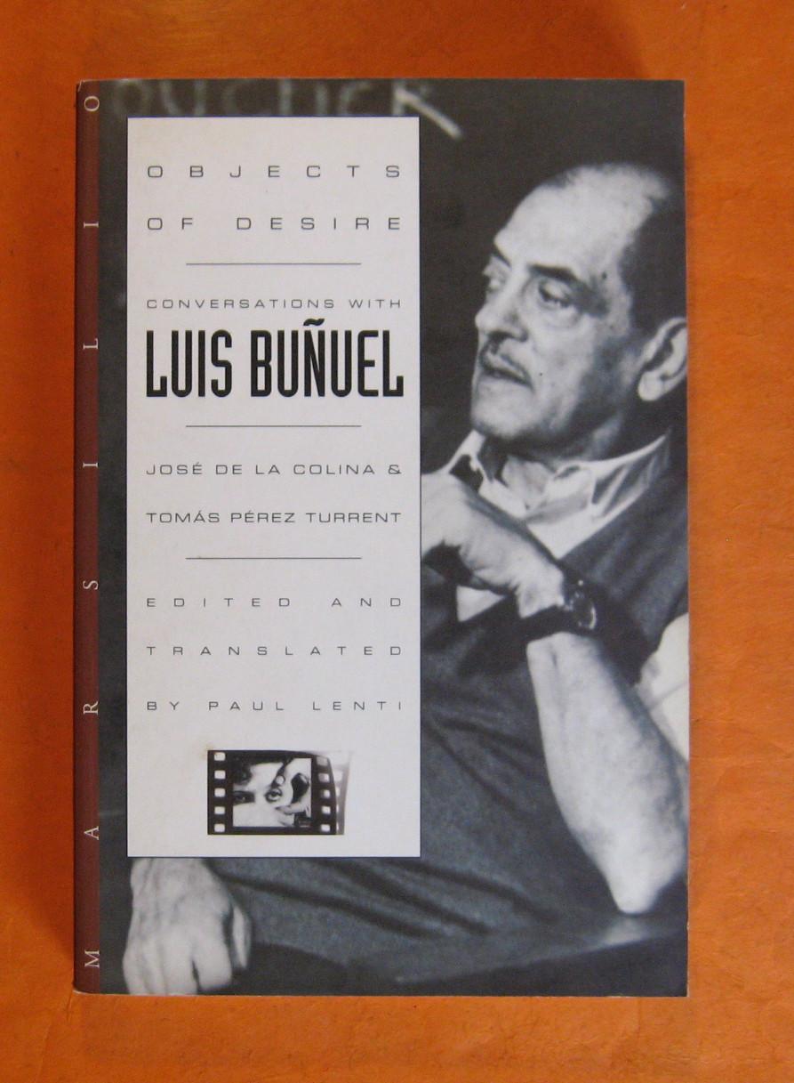 Objects of Desire: Conversations With Luis Bunuel, De La Colina, Jose; Turrent, Tomas Perez