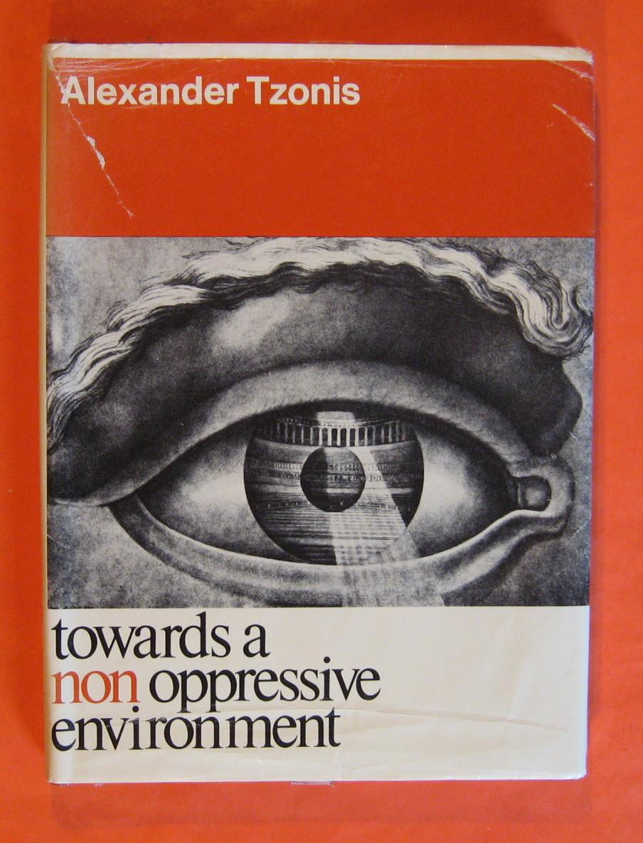 Towards a Non Oppressive Environment, Tzonis, Alexander