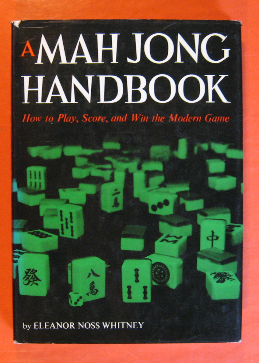 A Mah Jong Handbook:   How to Play, Score, and Win the Modern Game, Whitney, Eleanor Noss