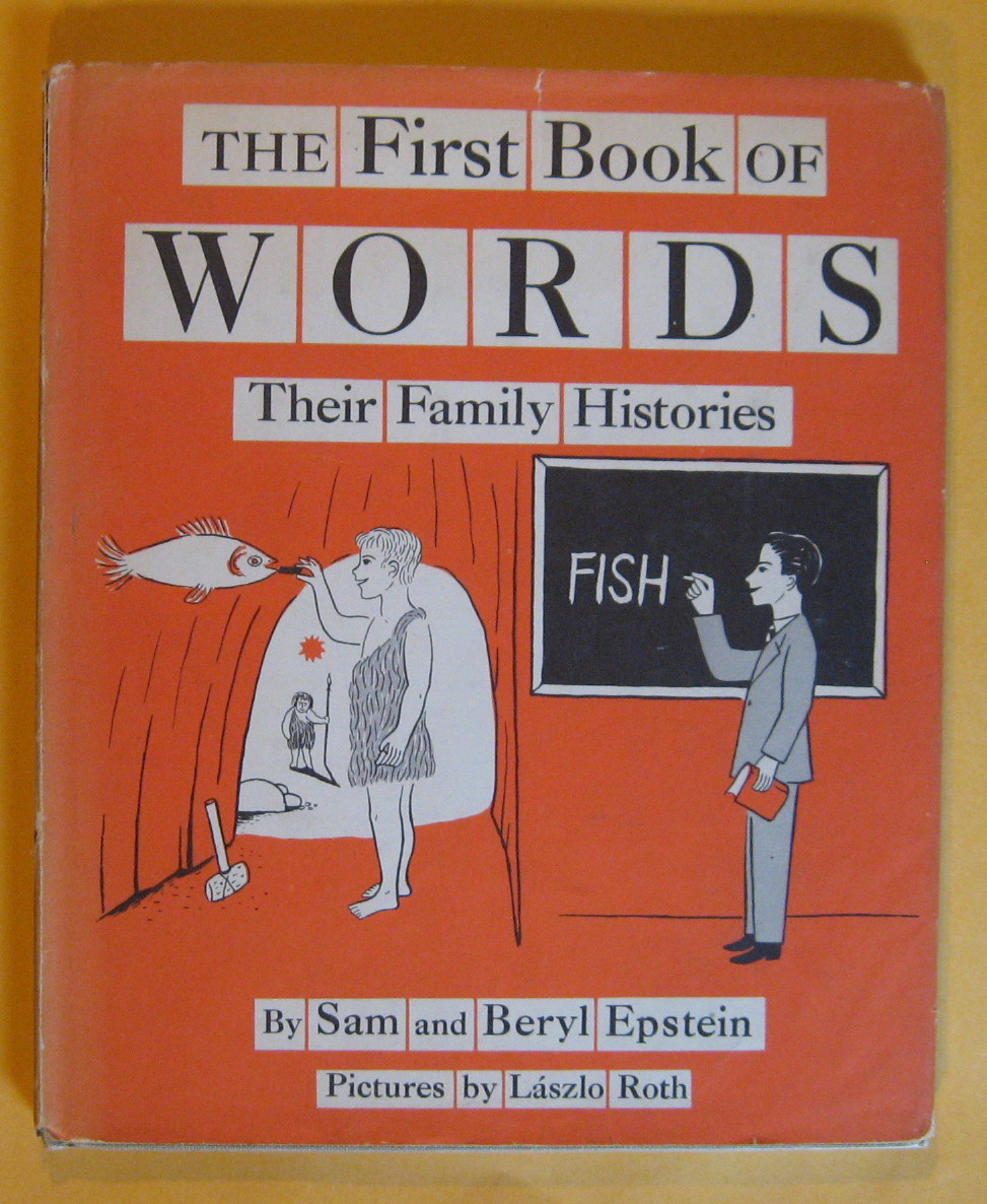The First Book of Words:  Their Family Histories, Epstein, Sam and Beryl