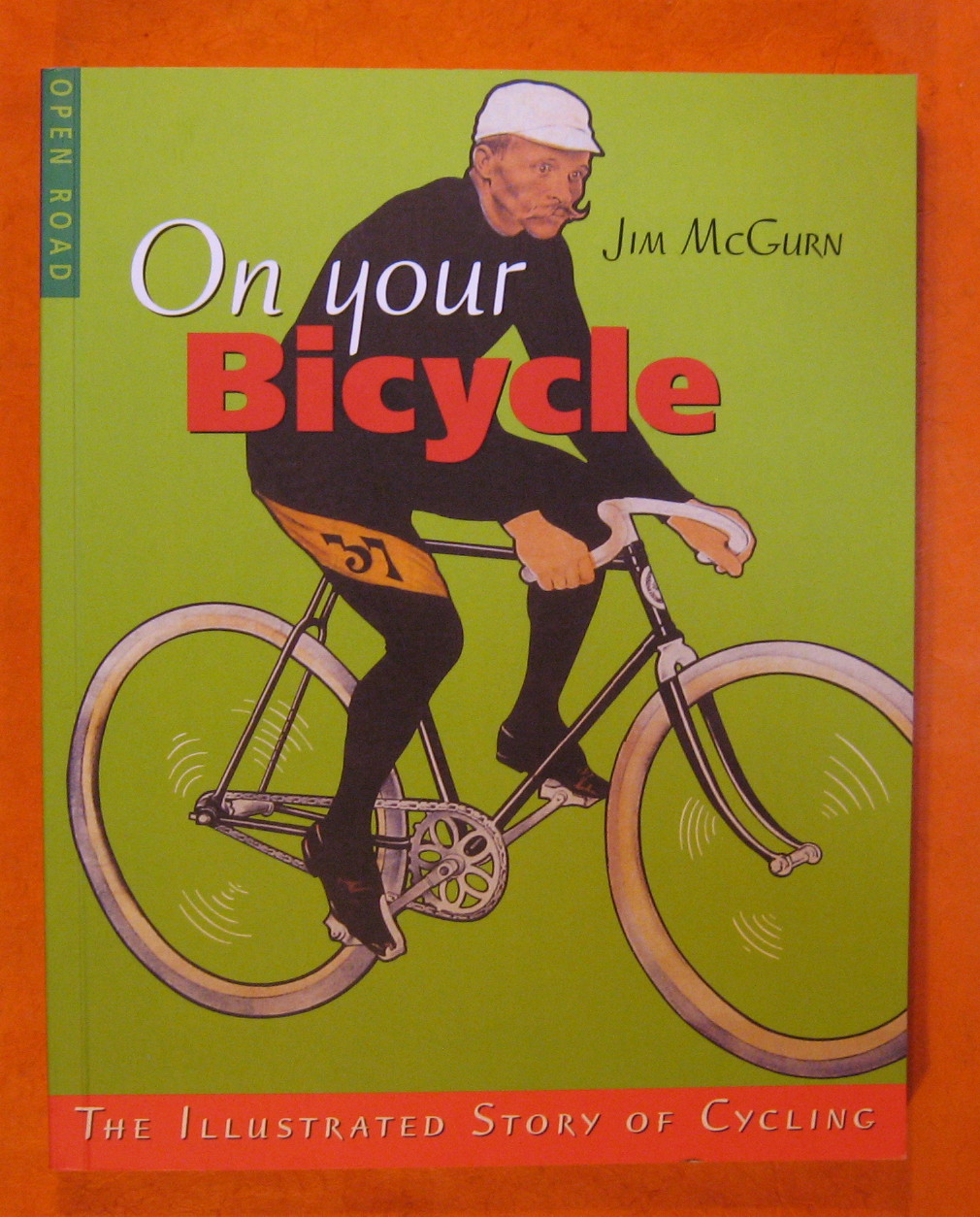 On Your BIcycle: The Illustrated Story of Cycling, McGurn, Jim
