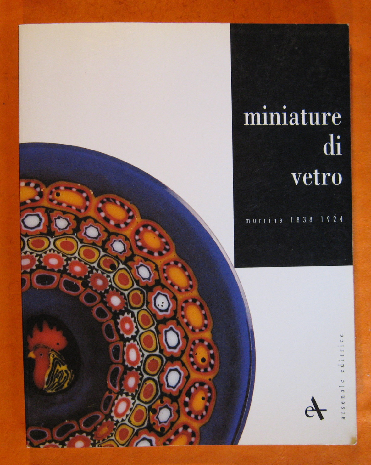 Miniature di vetro: Murrine 1838-1924 (Italian Edition), Sarpellon, Giovanni
