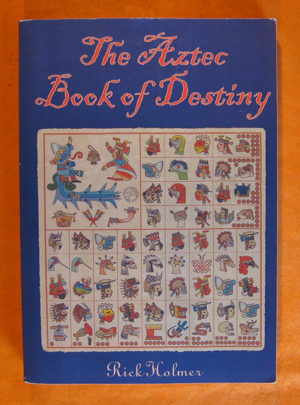 The Aztec Book of Destiny, Holmer, Rick