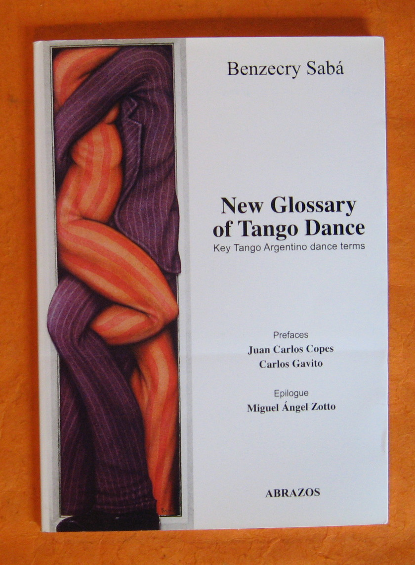 New Glossary of Tango Dance:  Key Tango Argentino Dance Terms, Saba, Benzecry