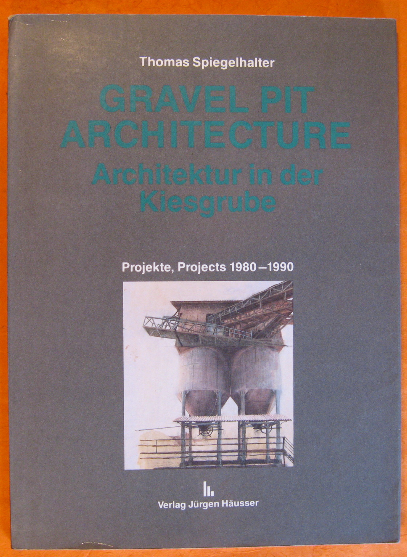 Gravel Pit Architecture, Spiegelhalter, Thomas