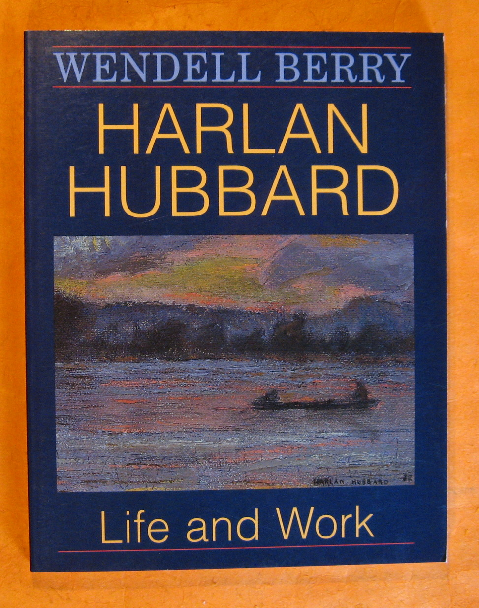 Harlan Hubbard: Life and Work (Blazer Lectures for 1989), Berry, Wendell