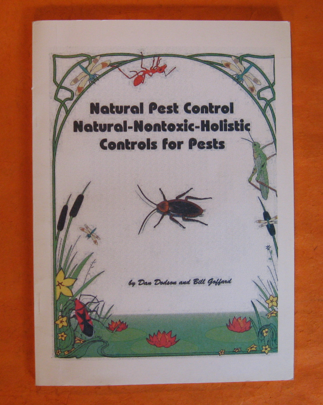 Natural Pest Control:  Natural Nontoxic Holistic Controls for Pests, Dodson, Don and Goffard, Bill