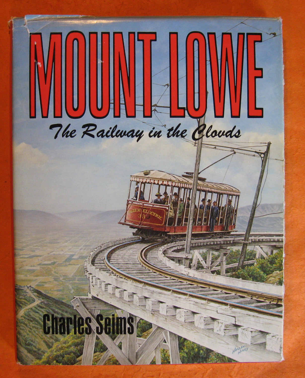 Mount Lowe:  The Railway in the Clouds, Seims, Charles