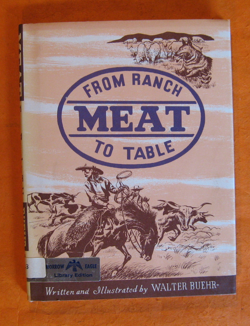 Meat:  From Ranch to Table, Buehr, Walther