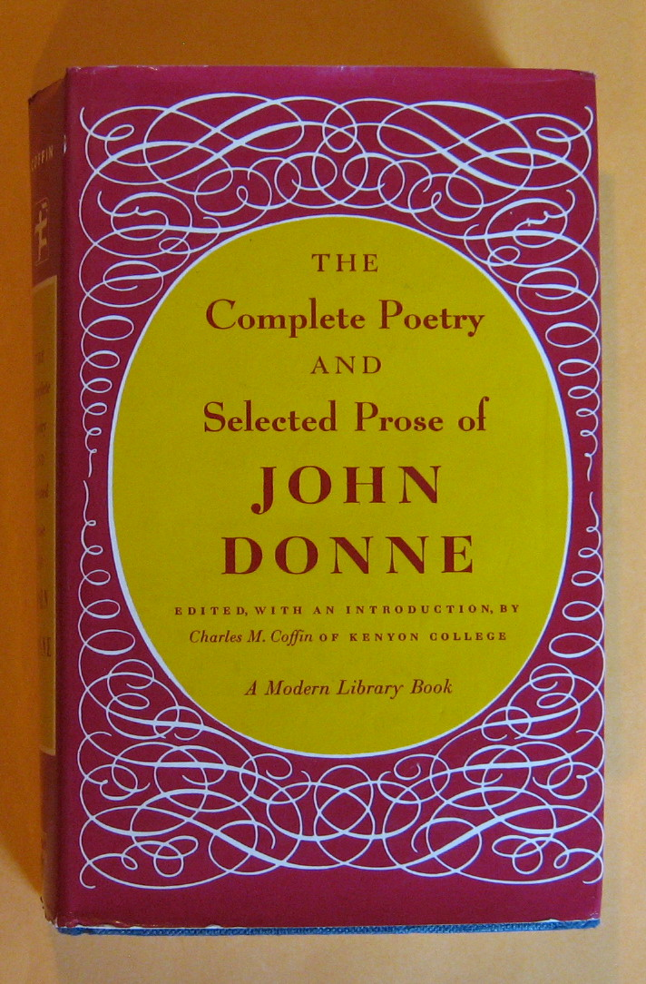 The Complete Poetry and Selected Prose of John Donne, Donne, John