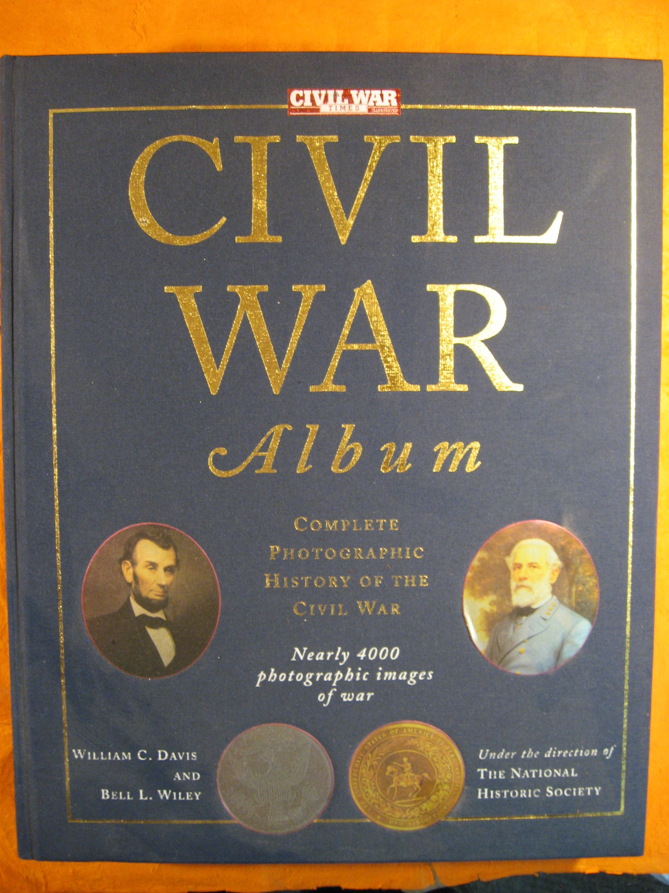 Civil War Album Complete Photographic History of the Civil War, Davis, William C. And Wiley, Bell L.