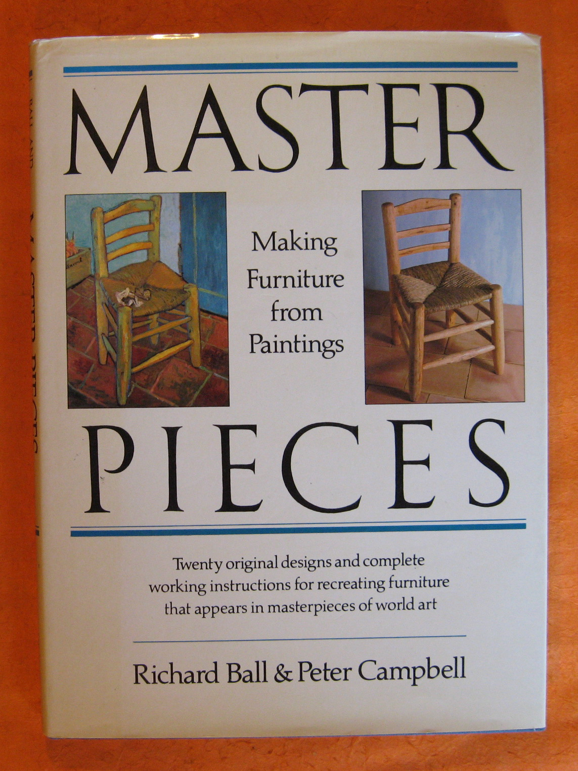 Master Pieces: Making Furniture from Paintings, Ball, Richard; Campbell, Peter