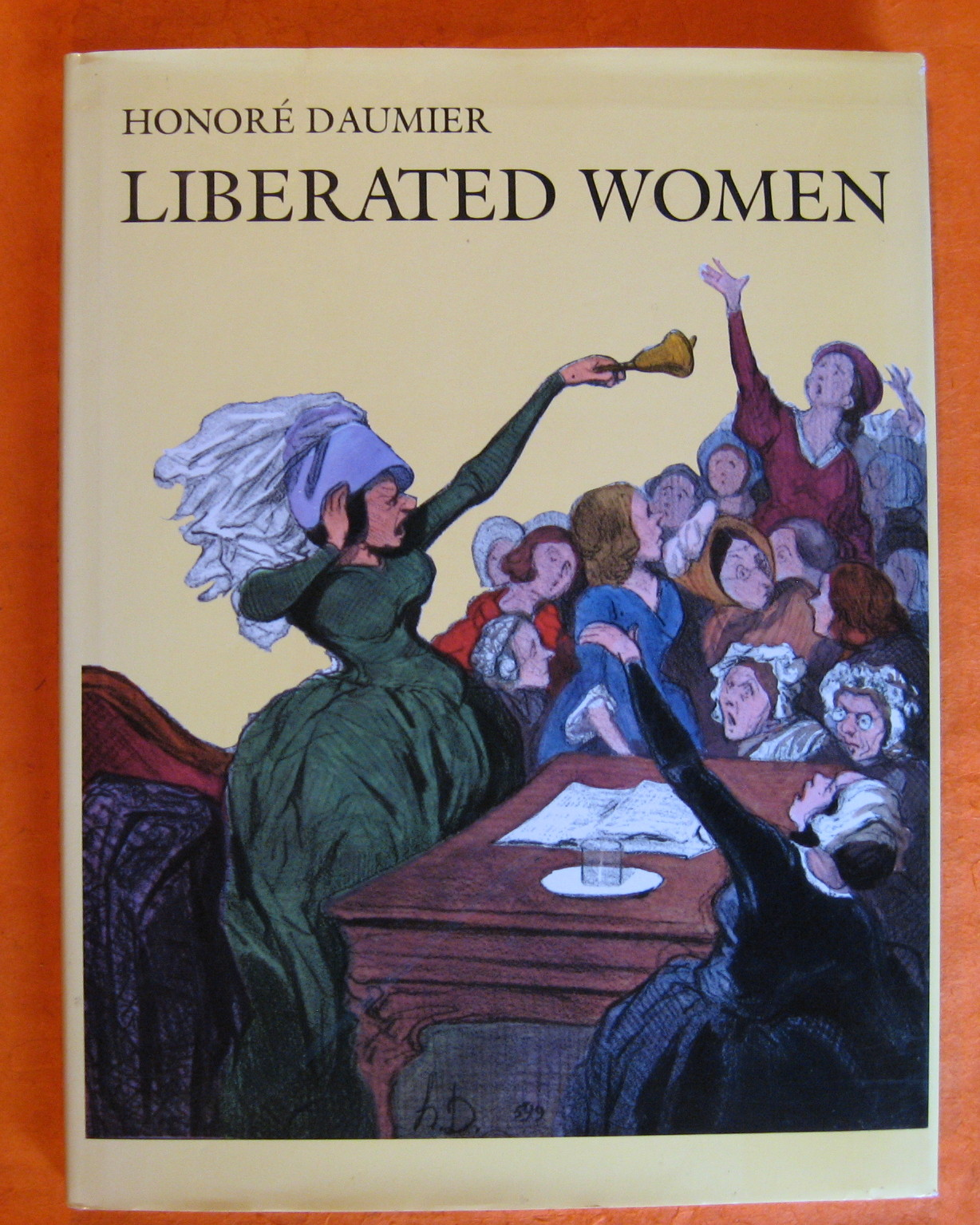 Liberated Women: Bluestockings and Socialists, Daumier< Honore; Armingeat, Jacqueline; Resnick, Susan D. (translator)