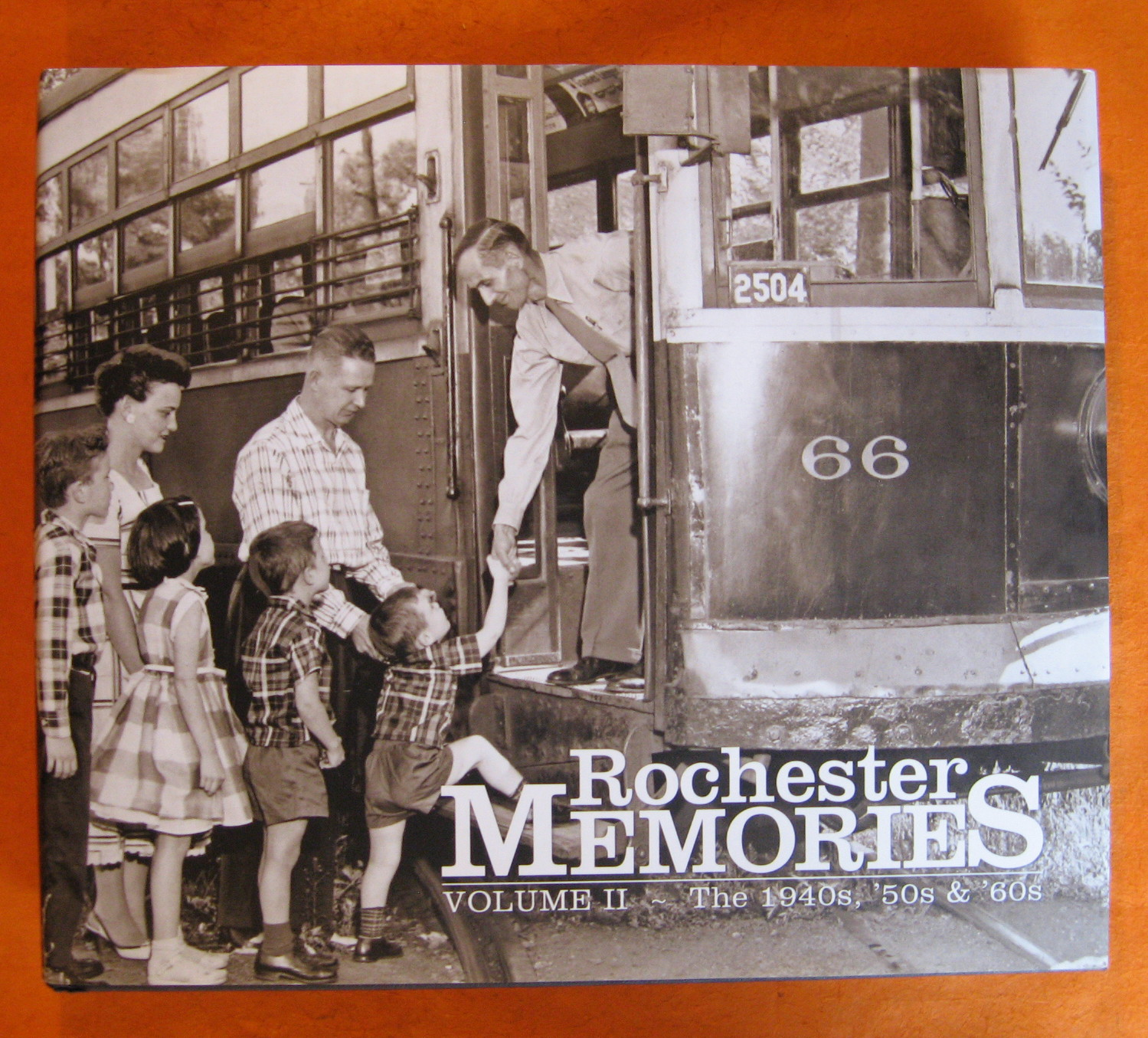 Rochester Memories Volume II:  The 1940s, '50s & '60s