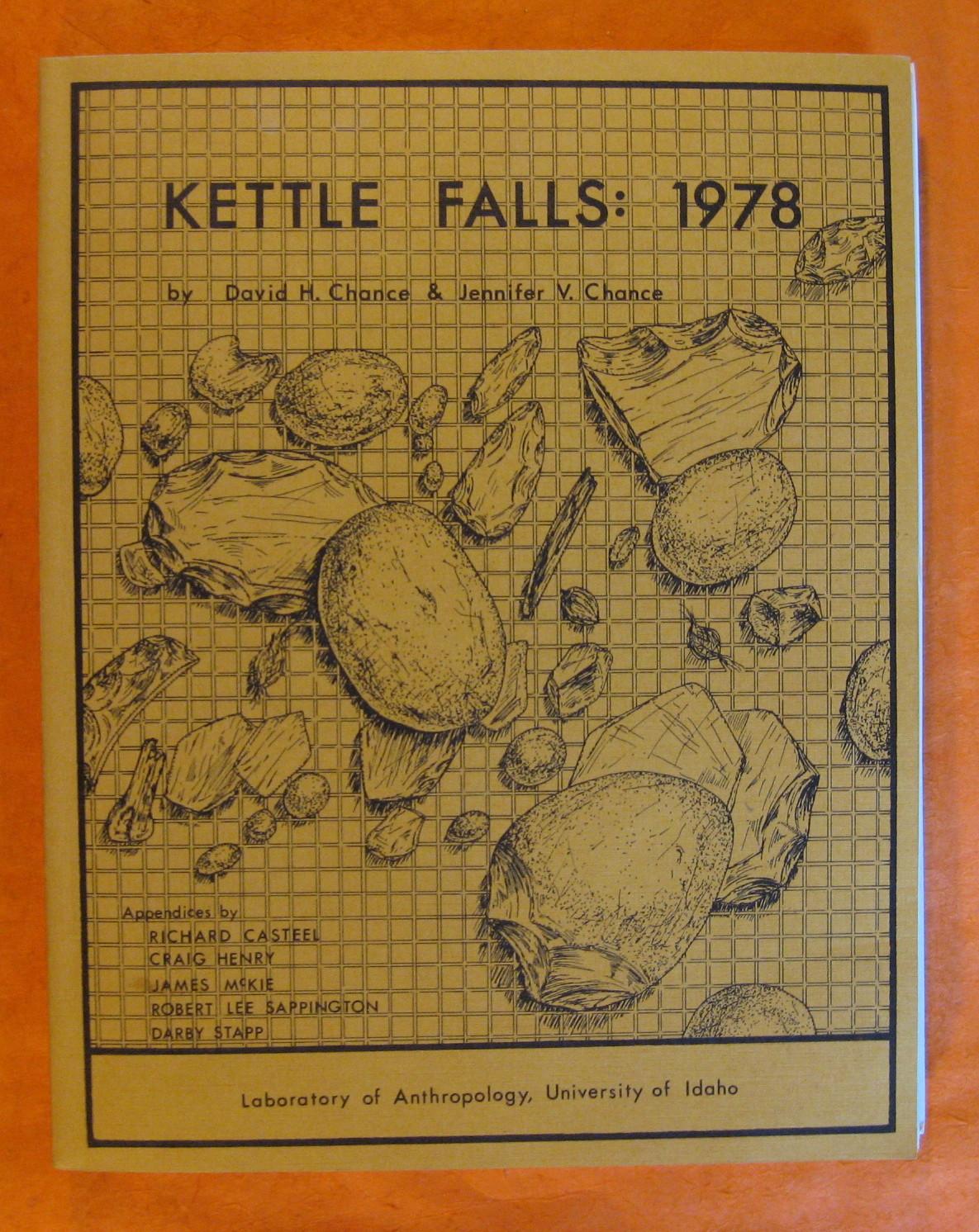 Kettle Falls:  1978  (University of Idaho Anthropological Reports, No. 84), Chance, David H.; Chance, Jennifer V.