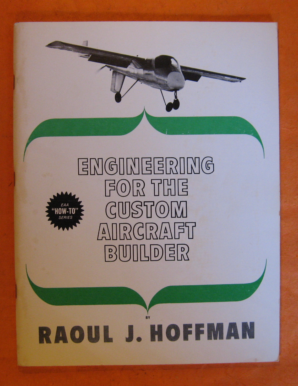 Engineering for the Custom Aircraft Builder, Raoul J. Hoffman