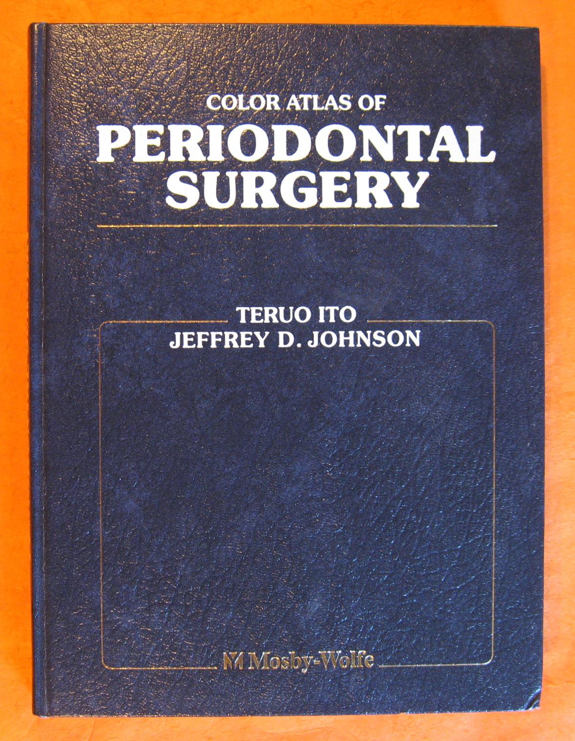 Color Atlas of Periodontal Surgery,, Ito, Teruo; Johnson, Jeffrey; Alpert, Brian, Binkley, Catherine, Schetx, James P.