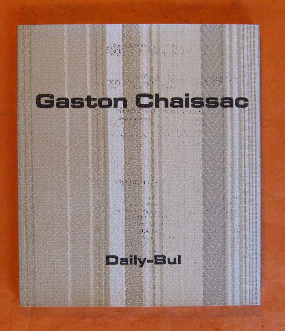 Gaston Chaissac Très amicalement vôtre Lettres et Textes Inédits, Chaissac, Gaston