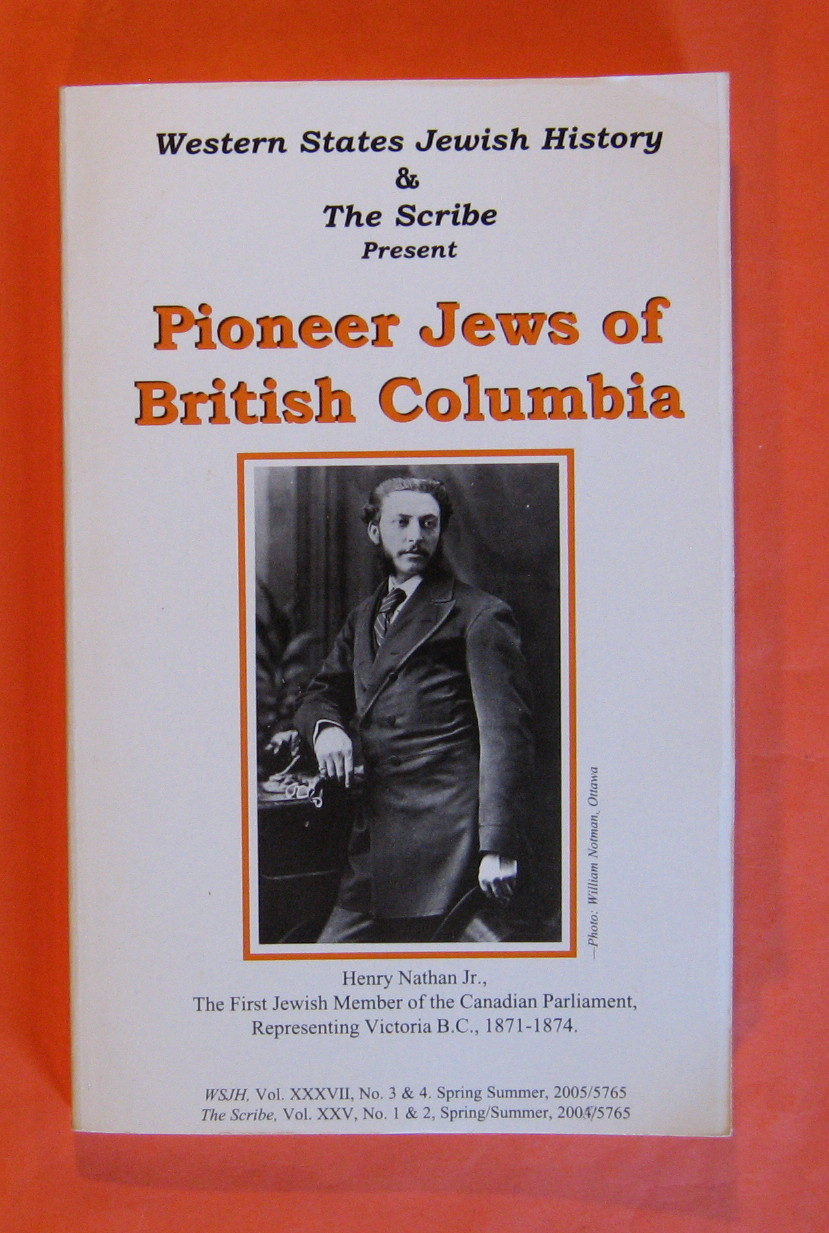 Western States Jewish History & the Scribe: Journal of the Jewish Historical Society of British Columbia: Pioneer Jews of British Columbia, No Author