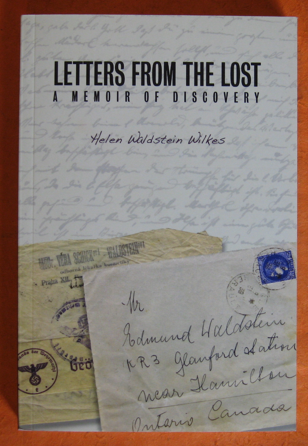 Letters from the Lost: A Memoir of Discovery (Our Lives: Diary, Memoir, and Letters), Wilkes, Helen Walstein
