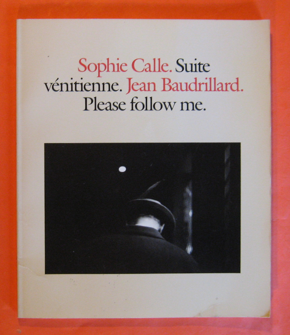 Suite Venitienne/Please Follow Me, Calle, Sophie; Baudrillard, Jean