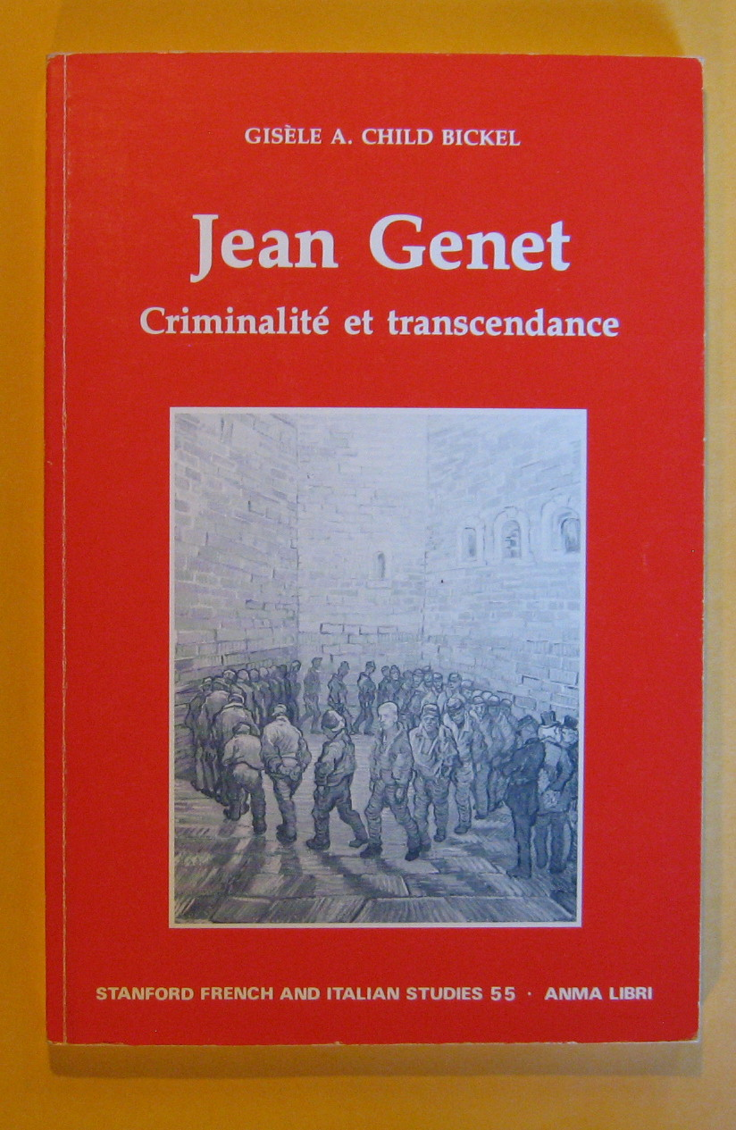 Jean Genet: Criminalite Et Transcendence (Stanford French and Italian Studies) (French Edition), Bickel, Gisele A. Child
