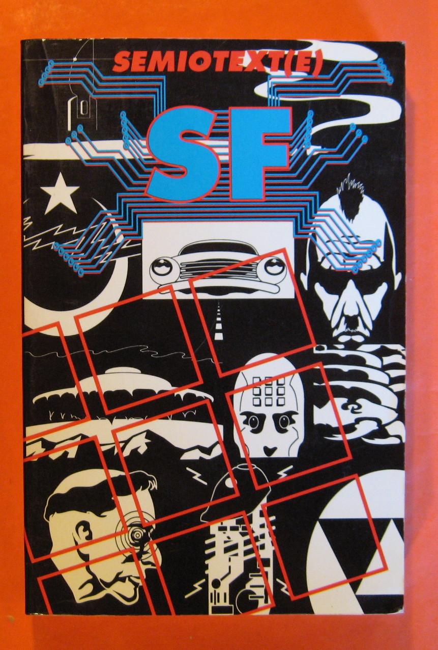Semiotext[e] SF, Rucker, Rudy; Wilson, Peter Lamborn; Wilson, Robert Anton (editors)