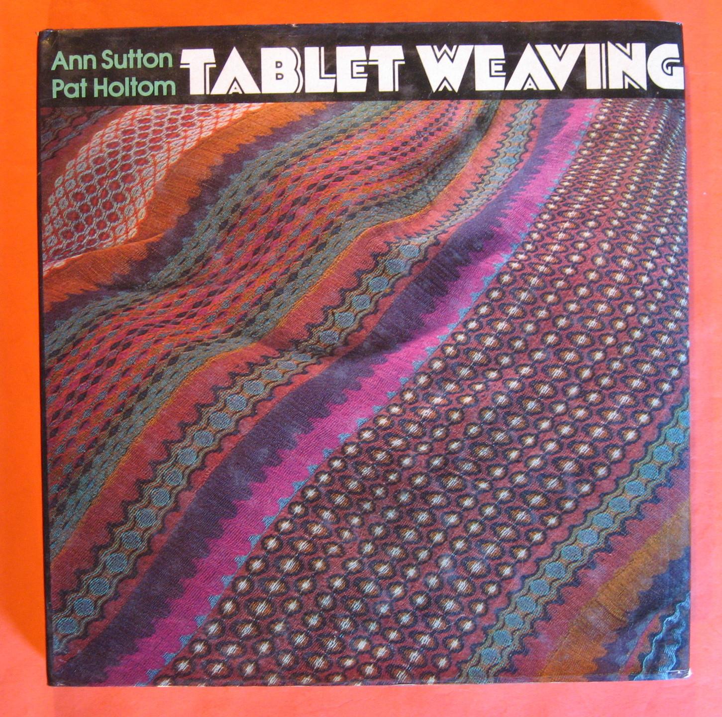 Tablet Weaving, Ann Sutton; Pat Holtom