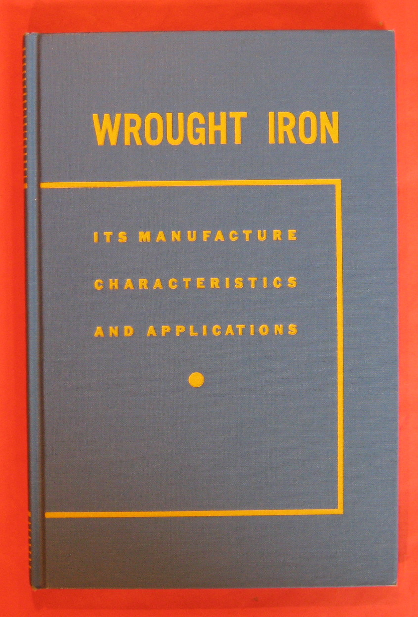 Wrought Iron: Its Manufacture, Characteristics and Applications, Aston, James