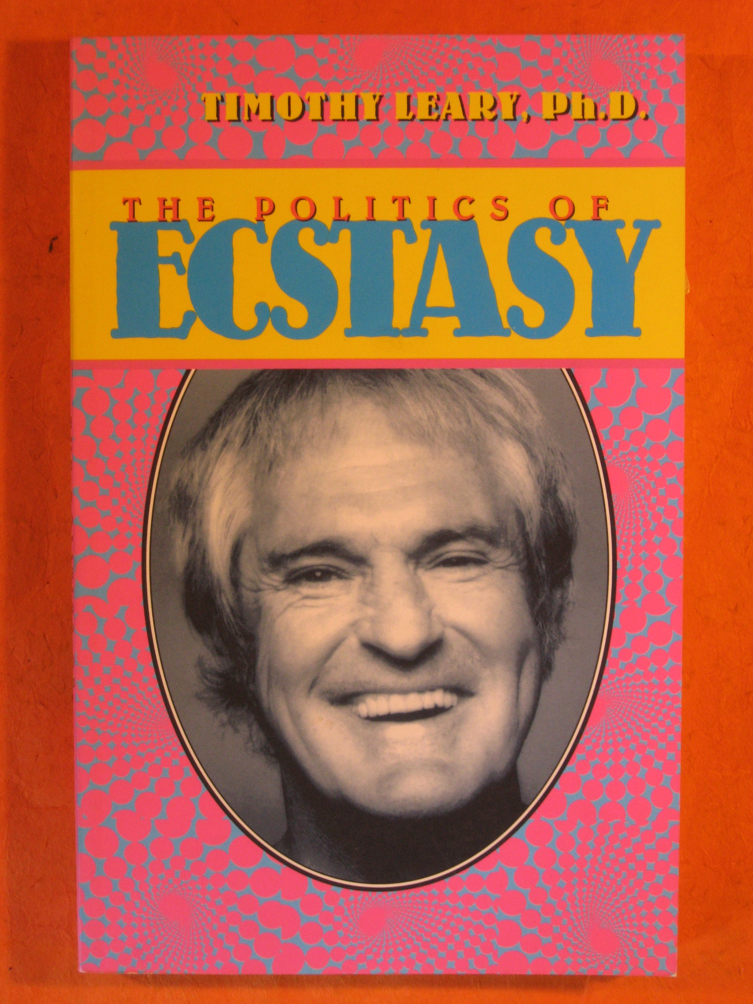 The Politics of Ecstasy (Leary, Timothy), Leary, Timothy