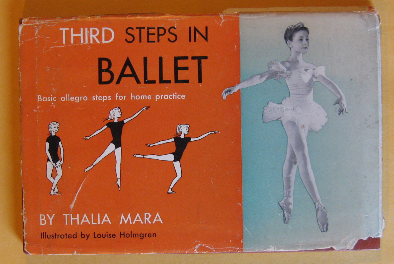 Third Steps in Ballet:  Basic Allegro Steps for Home Practice, Mara, Thalia