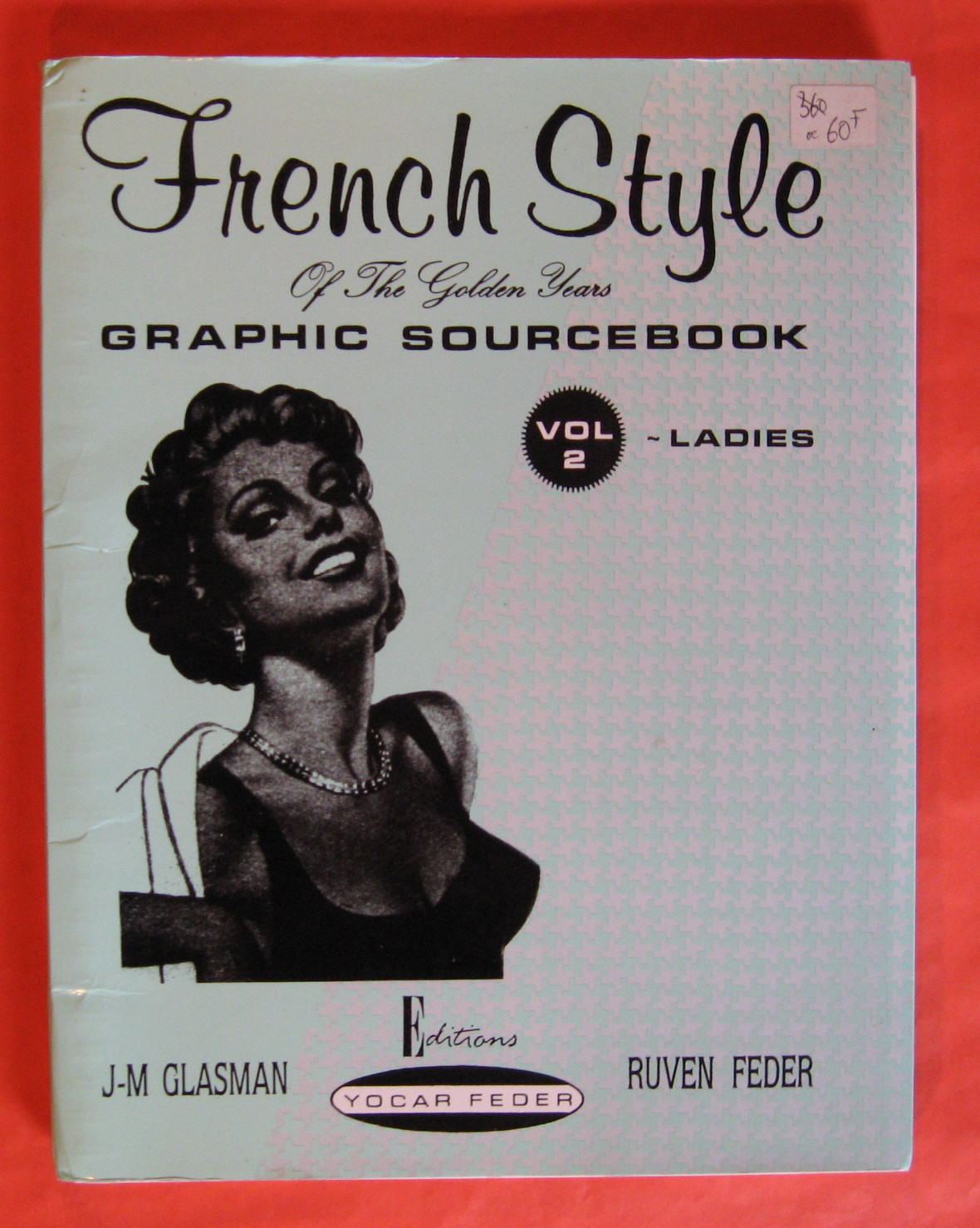 French Style of the Golden Years: Graphic Sourcebook Vol. 2 Ladies, Glasman, J-M;  Ruven Feder