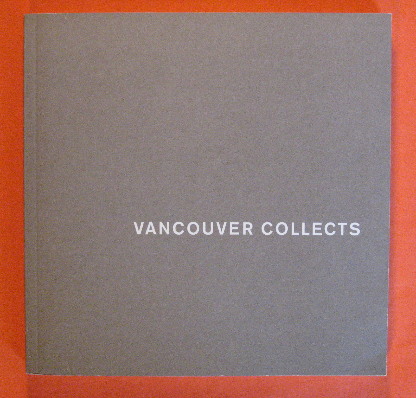 Vancouver Collects: The Group of Seven; Sun pictures to photoconceptualism : photography from local collections; Between passion and logic : contemporary and modern Art, Vancouver Art Gallery