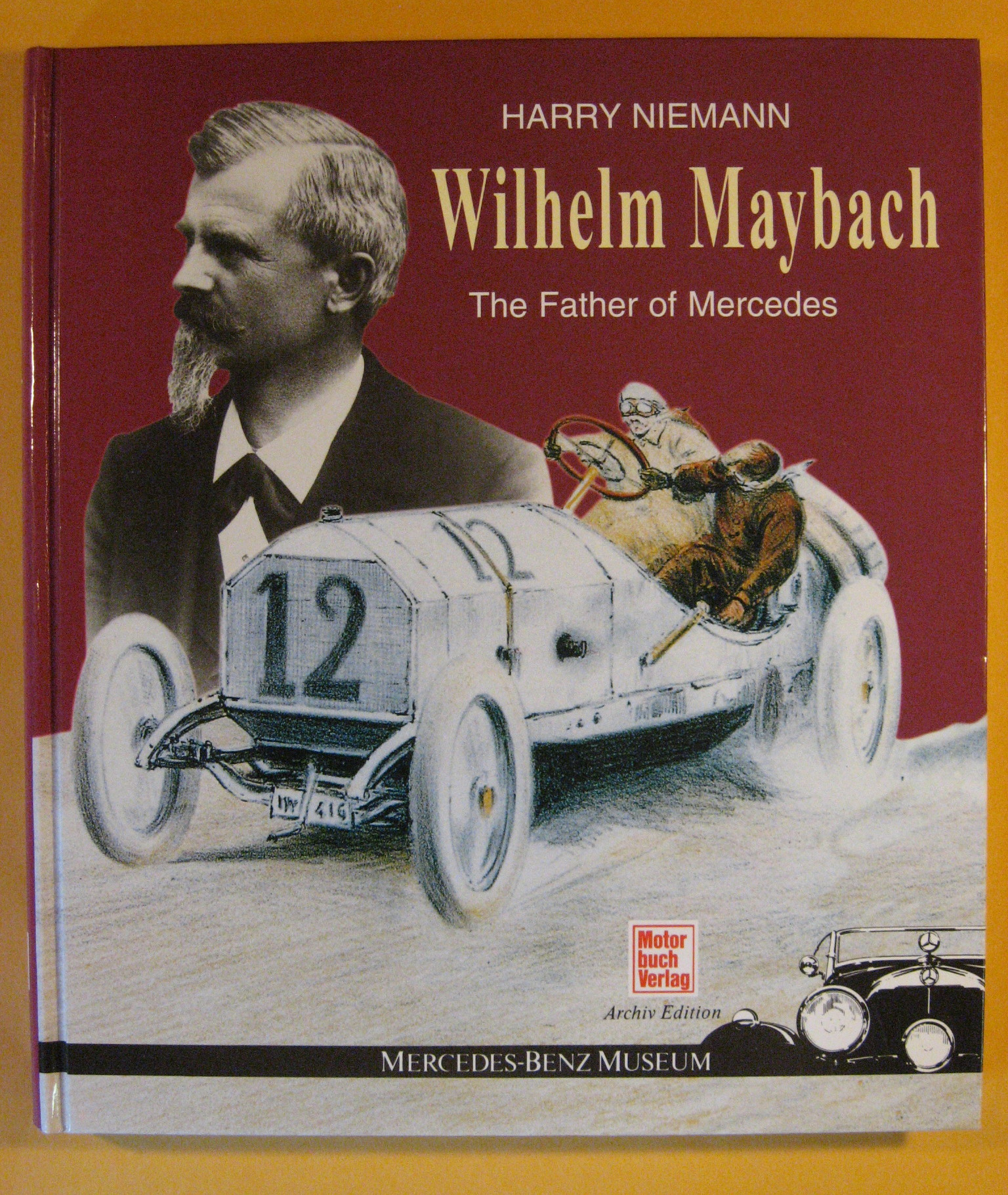 Wilhelm Maybach, the Father of Mercedes: For His 150th Anniversary, Niemann, Harry