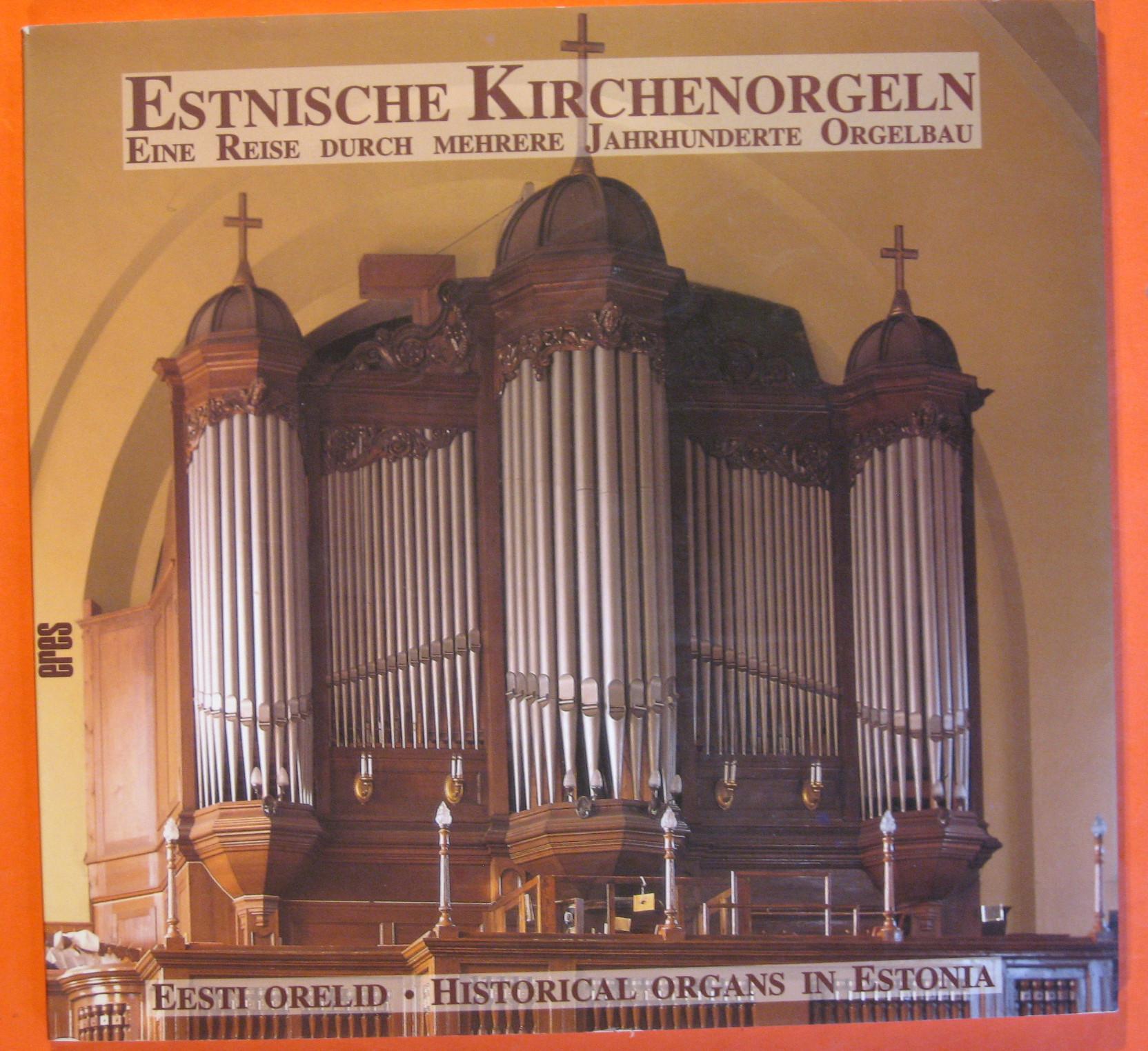 Historische Estnische Kirchenorgeln = Eesti orelid = Historical organs in Estonia