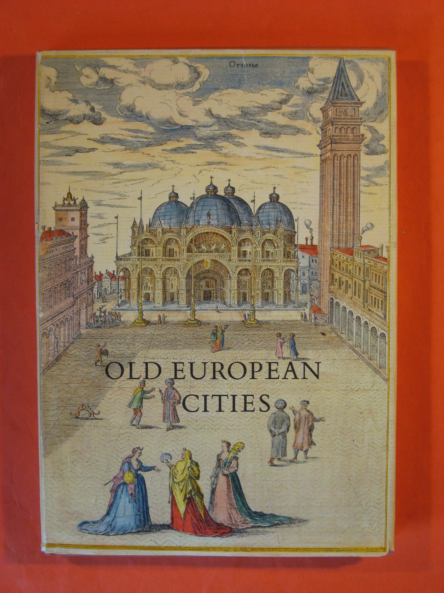 Old European Cities: Thirty-two 16th-Century Maps and Texts from the Civitates Orbis Terrarum of Georg Braun & Franz Hogenberg with Description by Ruthardt Oehme of Early Map-Making Techniques, Braun, Georg; Hogenberg, Franz; Oehme, Ruthardt