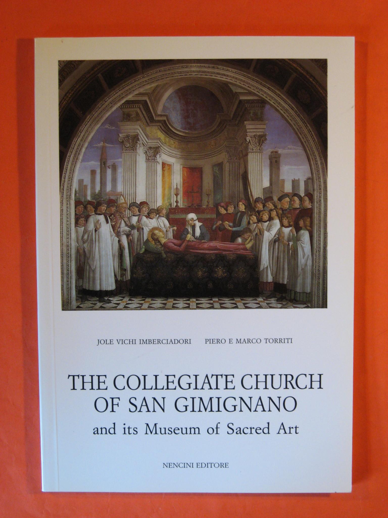 The Collegiate Church of San Gimignano and Its Museum of Sacred Art, Imberciadori, Joe Vichi