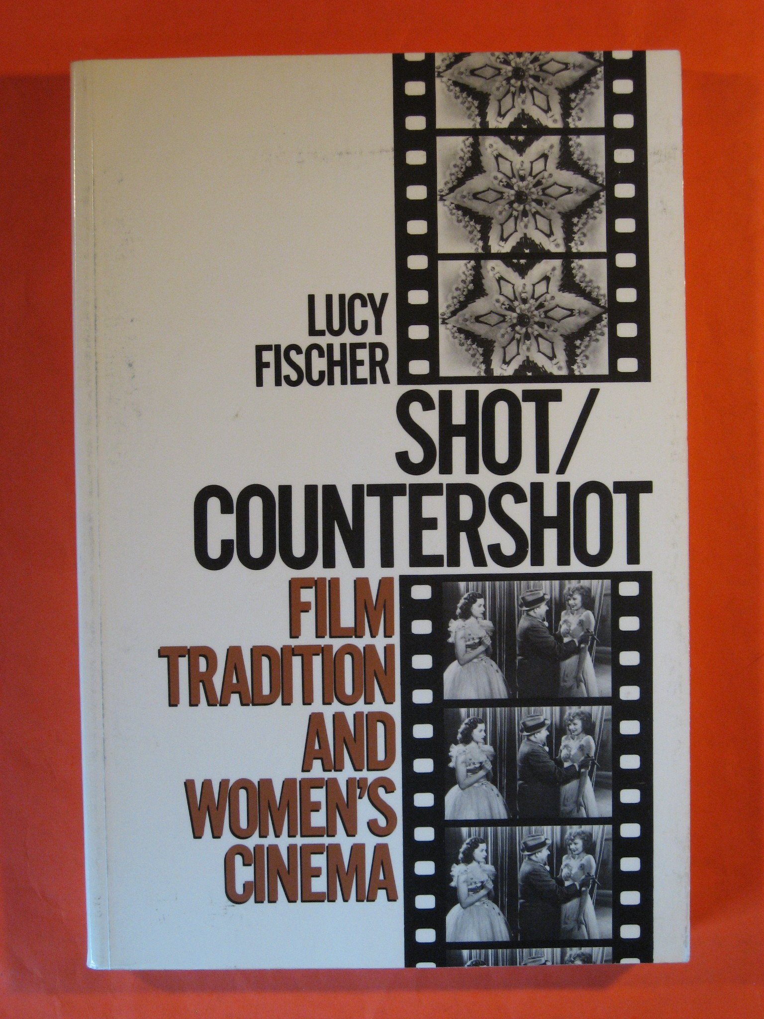 Shot/Countershot: Film Tradition and Women's Cinema (Princeton Legacy Library), Fischer, Lucy