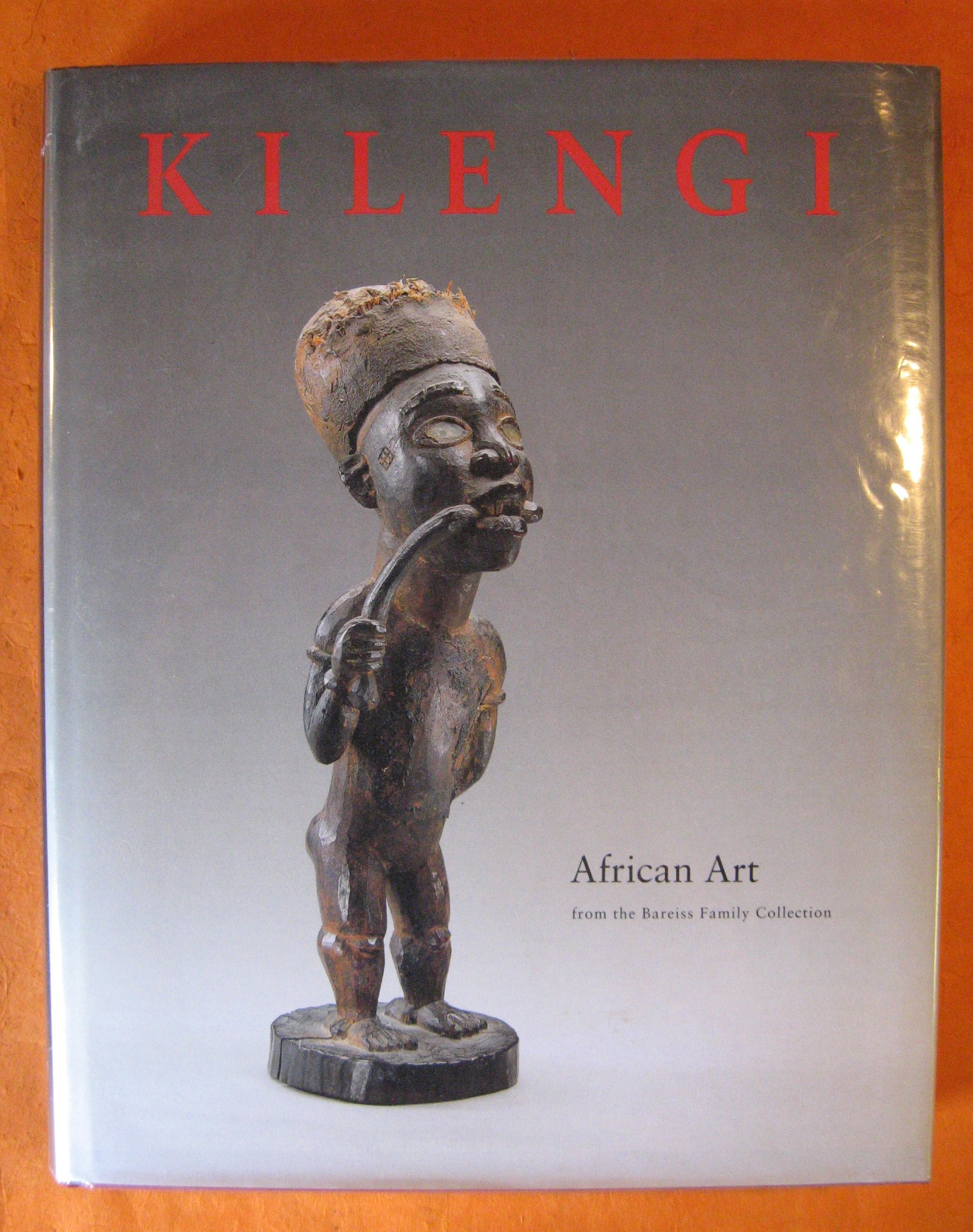 Kilengi: African Art from the Bareiss Family Collection, Roy, Christopher D.
