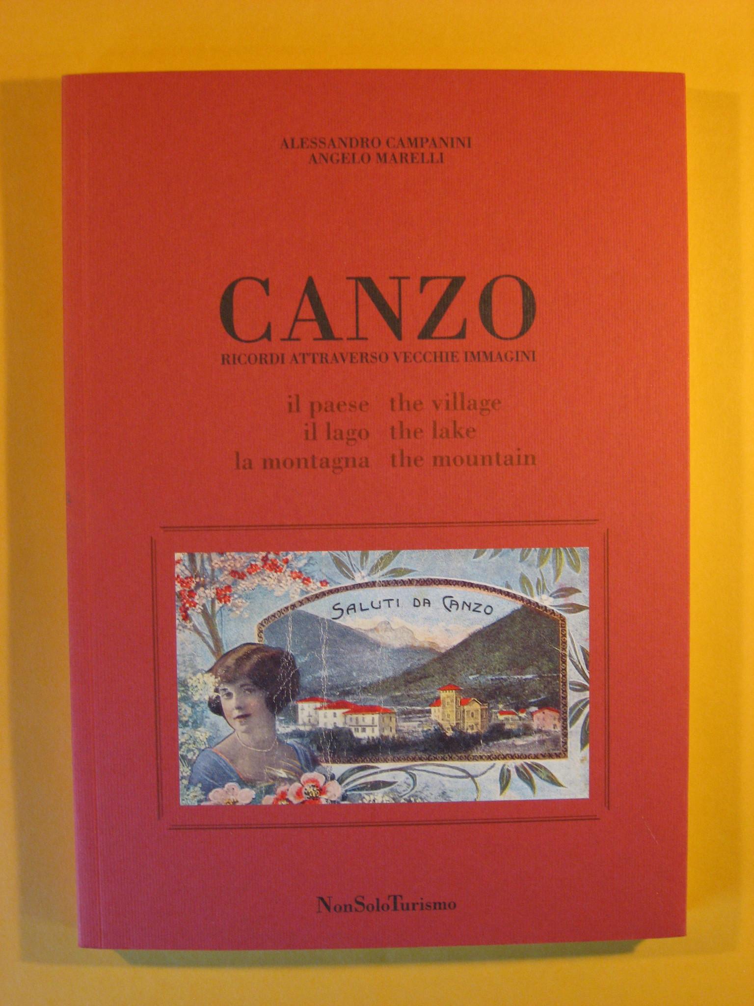 Canzo:  Ricordi Attraverso Vecchie Immagini, Campanini, Alessandro; Marelli, Angelo