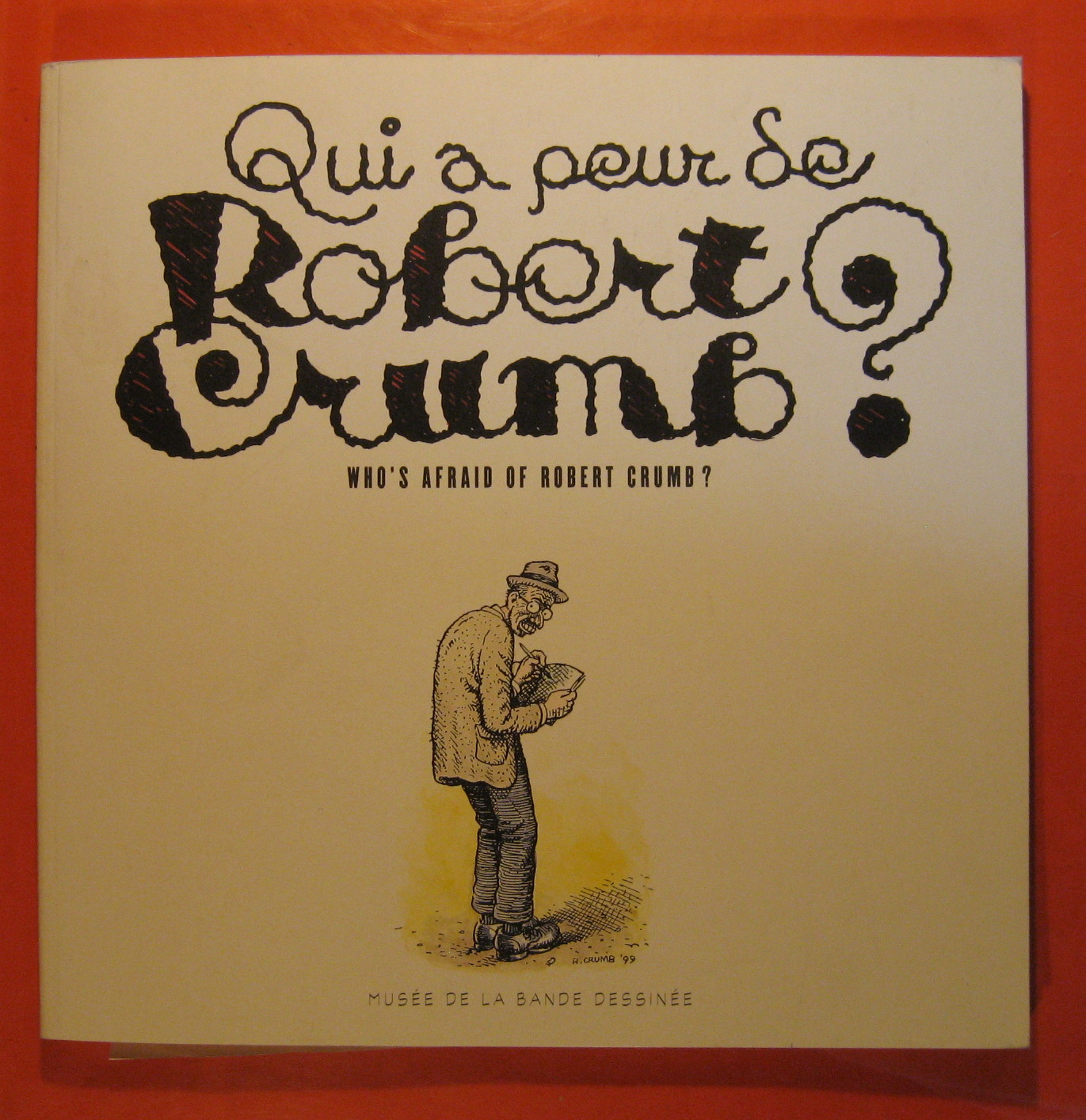 Qui a Peur Se Robert Crumb? Who's Afraid of Robert Crumb