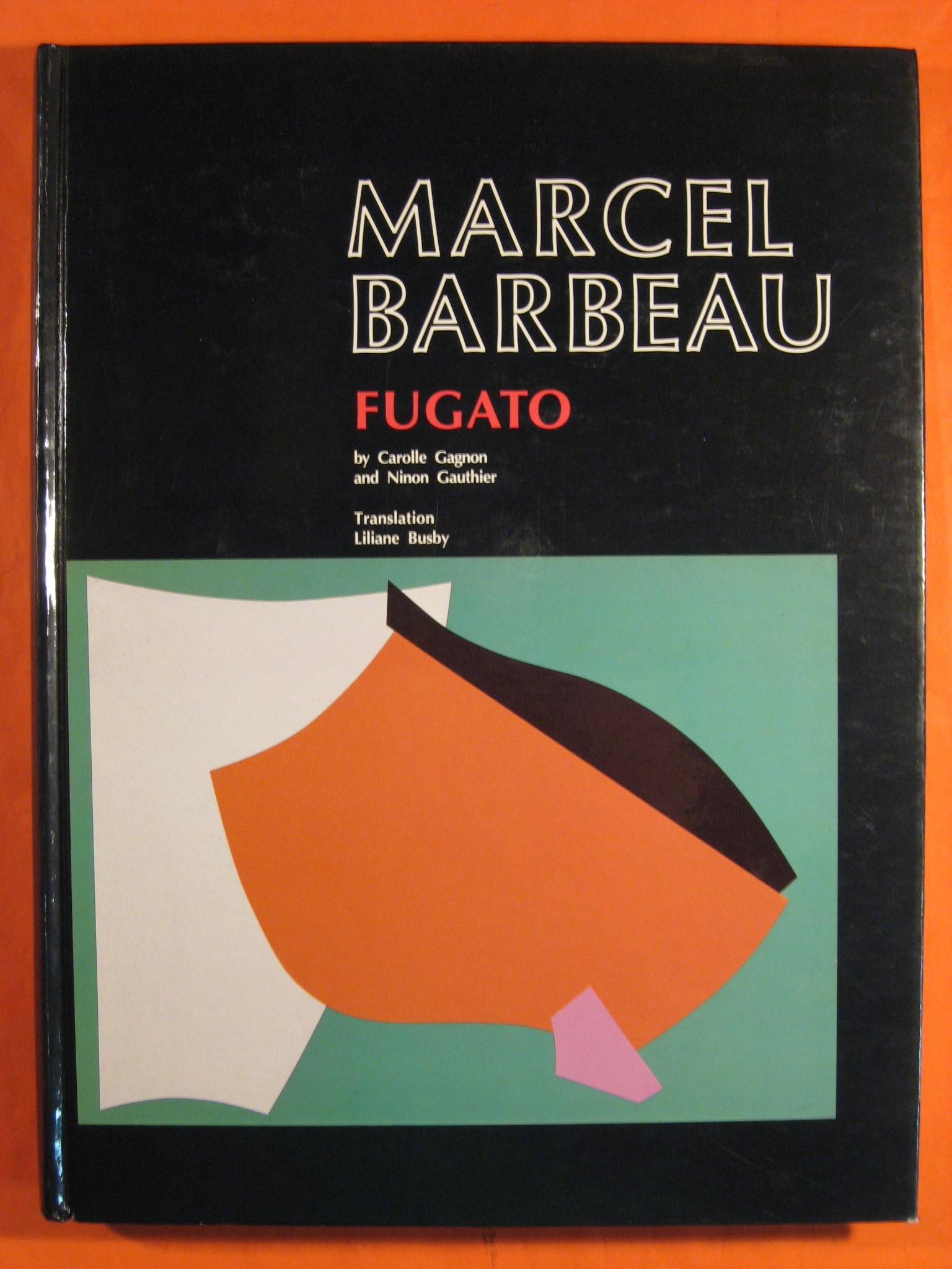 Marcel Barbeau: Fugato, Gagon, Carolle; Gauthier, Ninon; Marcel Barbeau
