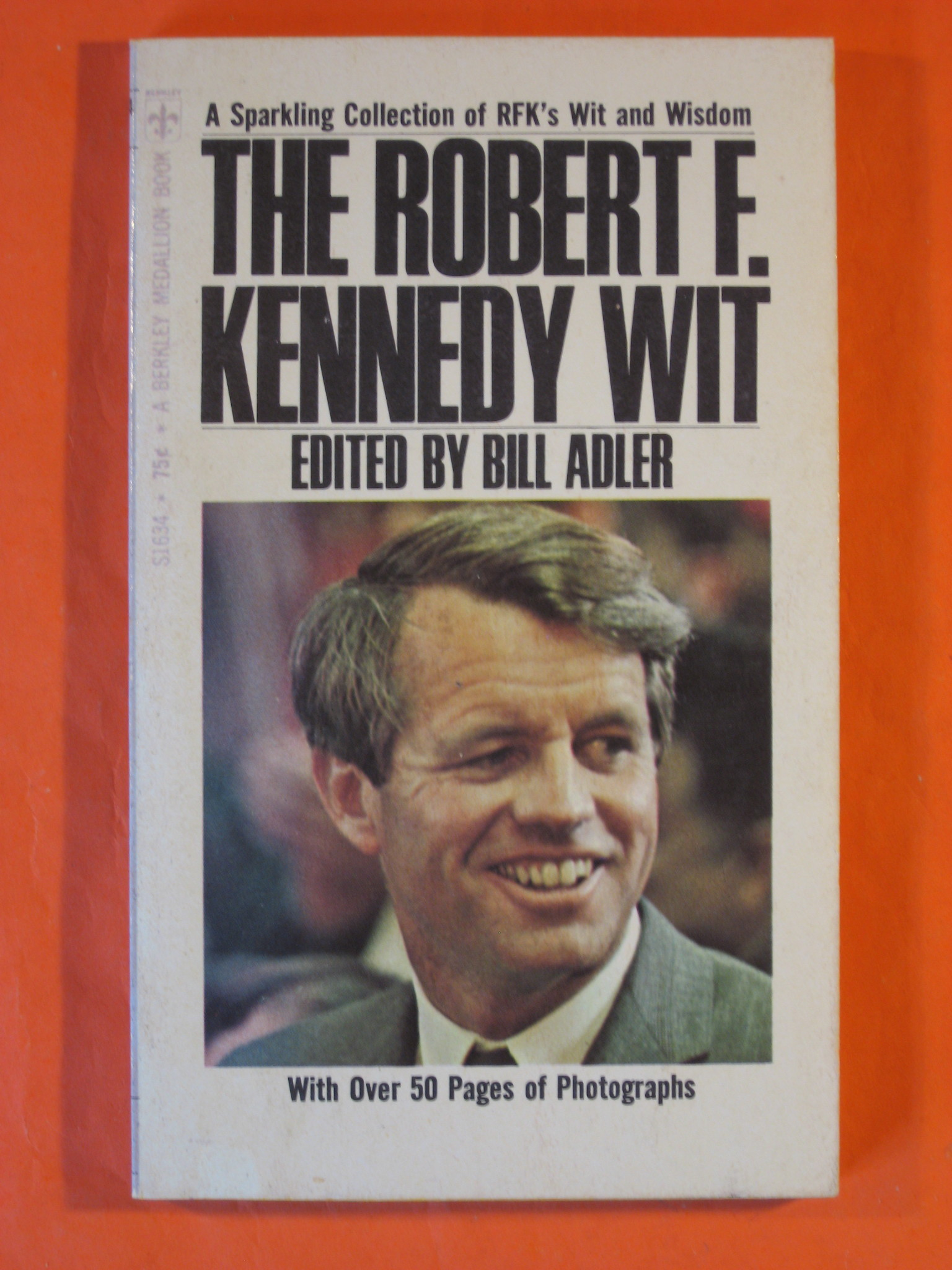 The Robert F. Kennedy wit: a Sparkling Collection of RFK's Wit and Wisdom, Adler, Bill (ed.)