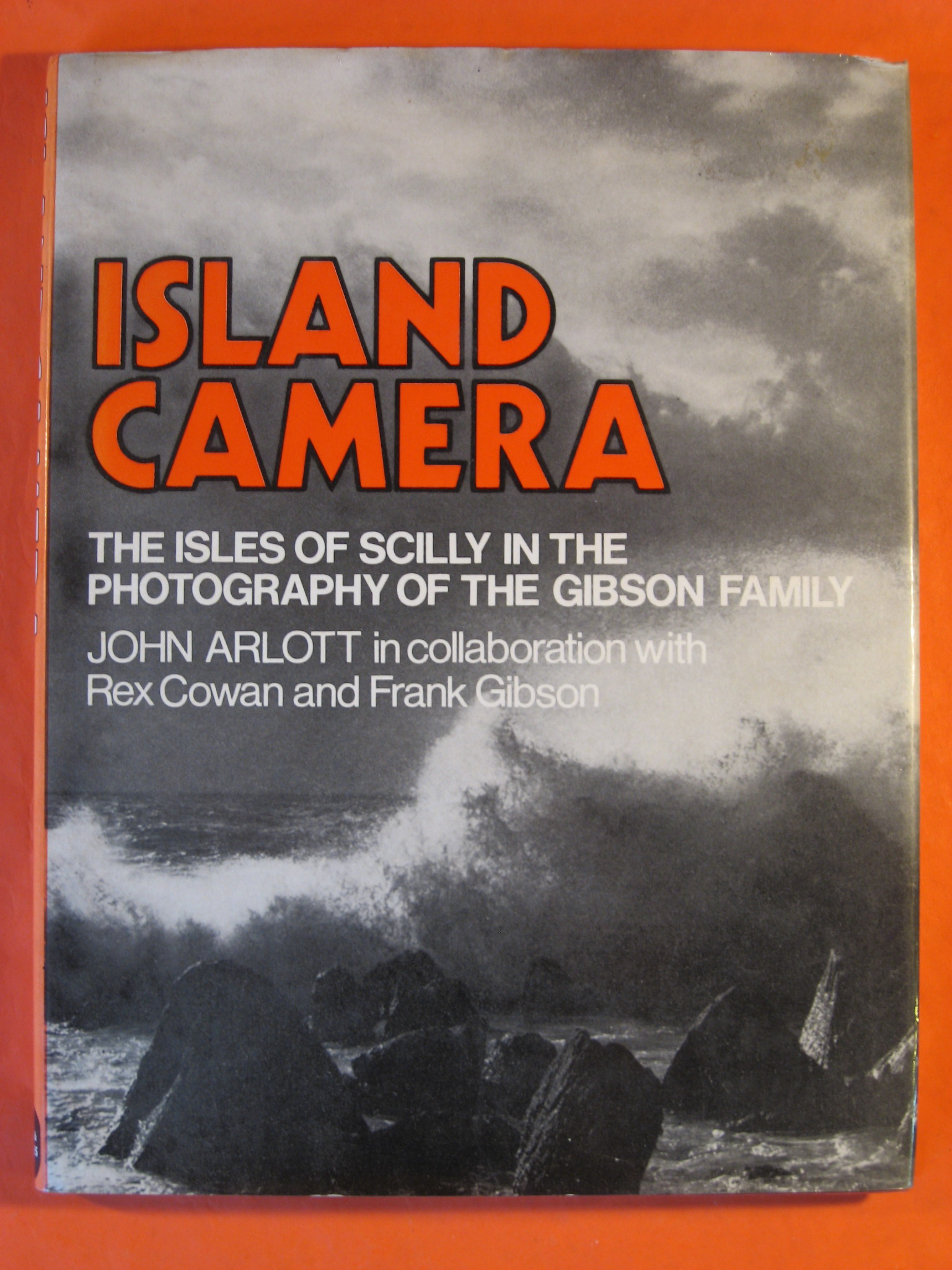 Island Camera: Isles of Scilly in the Photography of the Gibson Family, Arlott, John; etc.