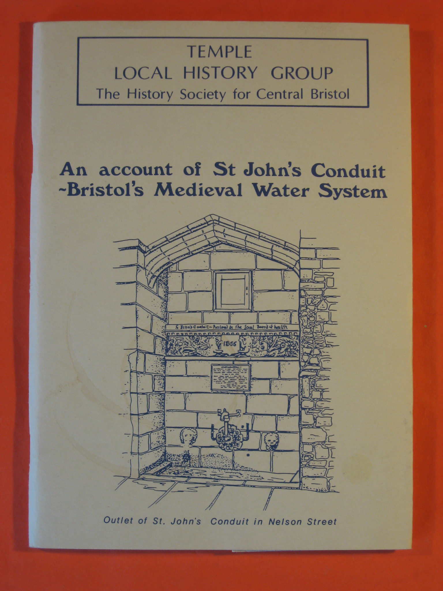 Image for Account of St. John's Conduit: Bristol's Mediaeval Water System: a Report and Survey of Features Surviving in August 1984