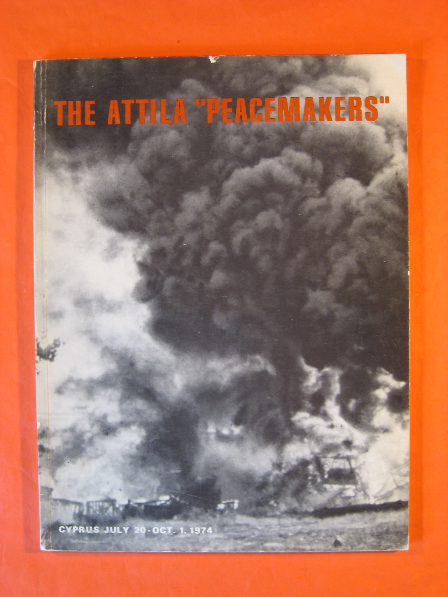 """Image for Attila """"Peacemakers"""" Cyprus July 20 - Oct. 1 1974, The"""